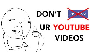 Don't SHARE your YouṪube Video! WHY?
