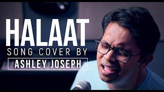 Halaat Badal Jate Hain - Ashley Joseph | COVER