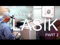 FA VLOG | LASIK! - PART 2