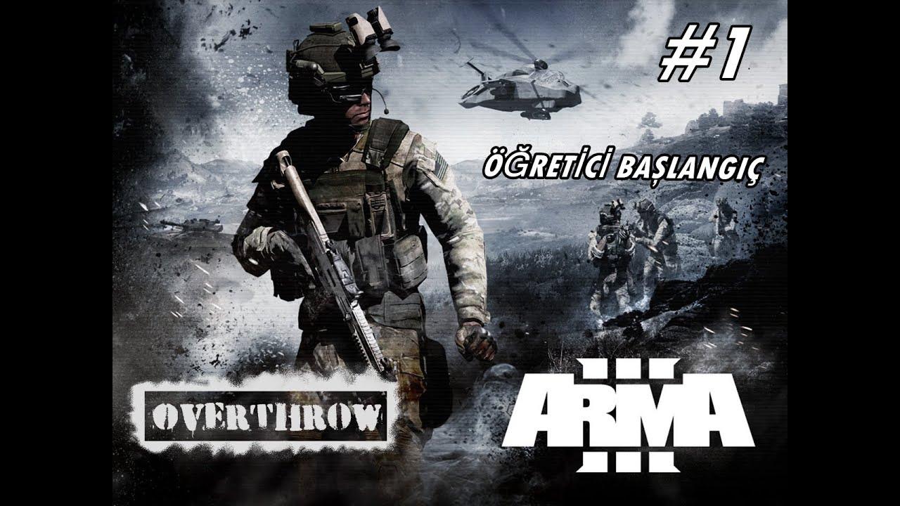 Arma 3 Overthrow (TÜRKÇE) #1 \