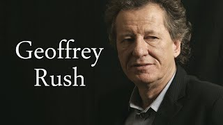 Geoffrey Rush. Filmography and Transformation