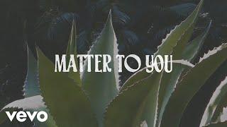 Sasha Sloan - Matter To You (Lyric Video)