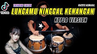 Lungamu Ninggal Kenangan Golek Liyane Happy Asmara Koplo Version MP3