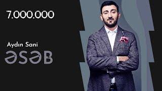 Aydın Sani - Əsəb / 2018