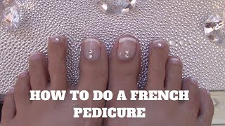 HOW TO DO A FRECH PEDICURE || SELF FRENCH PEDICURE