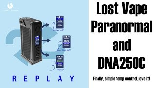 The Paranormal 250C by Lost Vape - Finally, simplified temp control!
