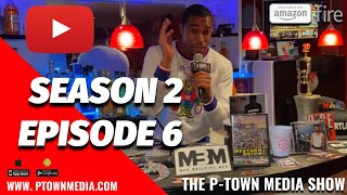 The P-Town Media Show S2 Ep6