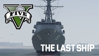GTA V: Piloting US Destroyer Nathan James (The Last Ship) (MOD)