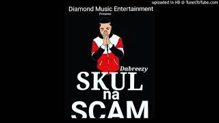 Gambar cover Music: Dabreezy - Skul Na Scam || @comedian_dabreezy  @360nobsdegreess_com