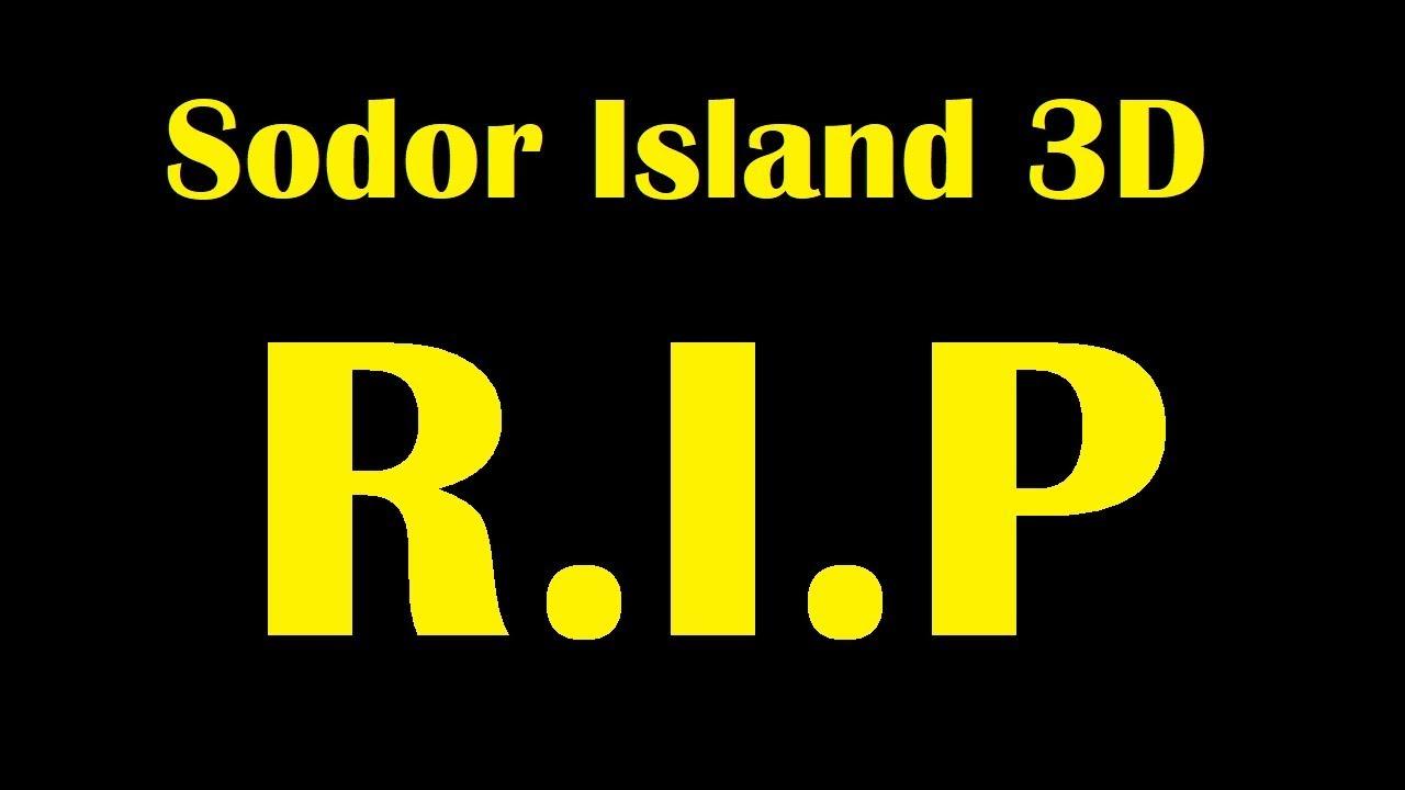 R I P Sodor Island 3D