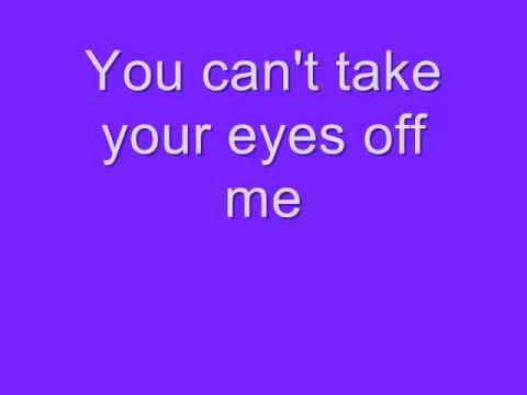 Can't Take Your Eyes Off Me - T. Mills Lyrics
