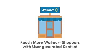 3 Ways to Reach Walmart Shoppers Through User-Generated Content