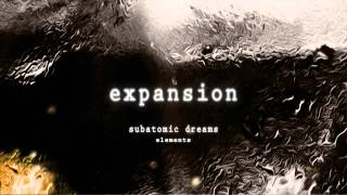 Subatomic Dreams - Expansion