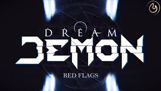 Dream Demon - Red Flags