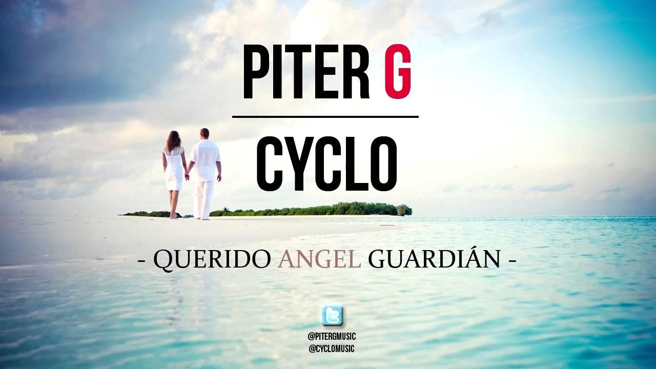 Piter-G y Cyclo - Querido Ángel Guardián