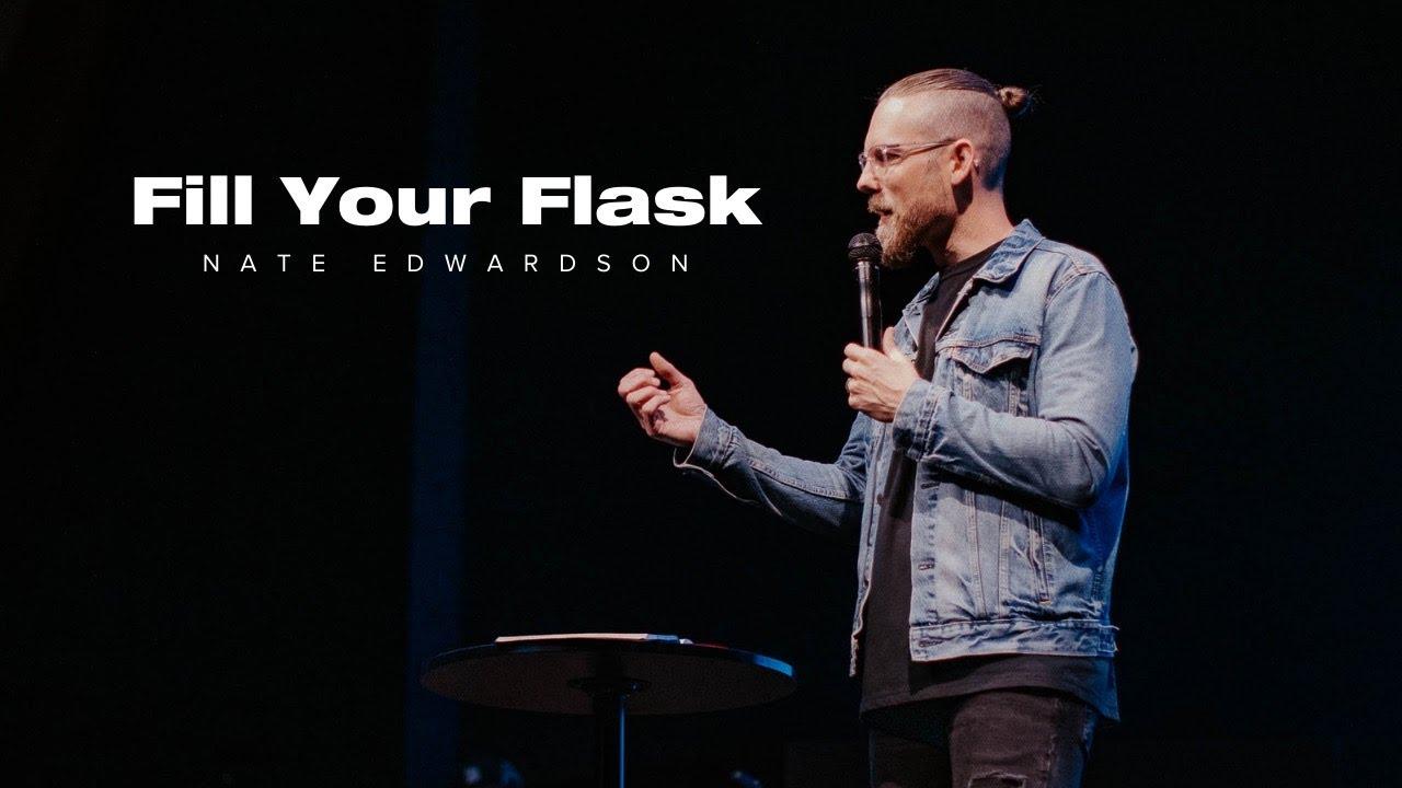 Fill Your Flask | Pastor Nate Edwardson