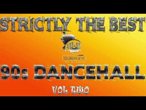 STRICTLY THE BEST 90S DANCEHALL VOL 2 MIX BY DJEASY