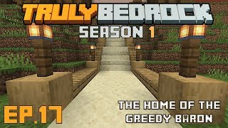 Truly Bedrock s1e17 Getting started on the Barons greedy home