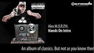Alex M.O.R.P.H - Hands On Intro (Original Mix) [Hands on Armada preview]
