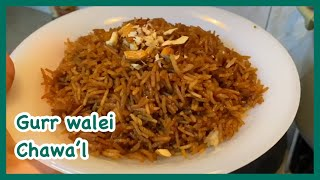 Gurr Walei Chawal - Meethay  Jaggery Rice - Recipe By Merium Pervaiz !!!