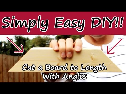 How To Cut A Board To Length W Angles A Beginner Tutorial Youtube