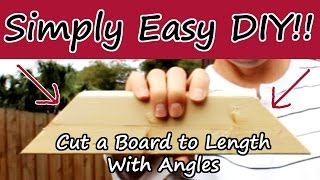 How to Cut a Board to Length w/ Angles  A Beginner Tutorial