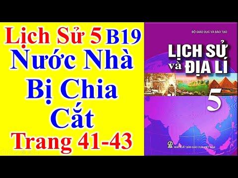 Lịch Sử Lớp 5 Bài 19 – Nước Nhà Bị Chia Cắt – Trang 41 - 43