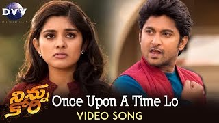 Ninnu Kori Video Songs | Once Upon a Time Lo Song | Nani | Nivetha Thomas | Aadhi Pinisetty