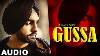 Song : gussa (full audio) singer ammy virk , sukh sanghera music mr wow lyrics balli baljit video promotions by - gold media entertainm...