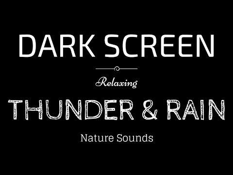THUNDER and RAIN Sounds for Sleeping BLACK SCREEN | Sleep and Relaxation | Dark Screen Nature Sounds