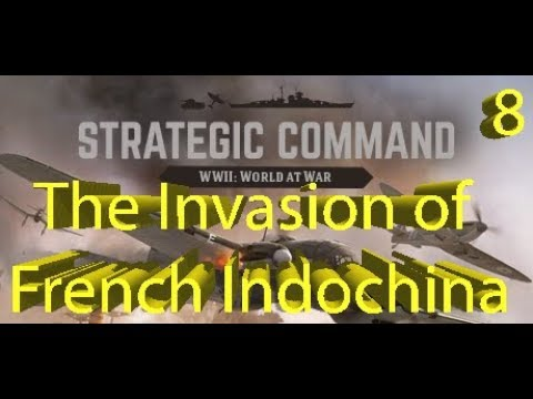 Strategic Command: WWII World at War - The Invasion of Indochina - Part 8