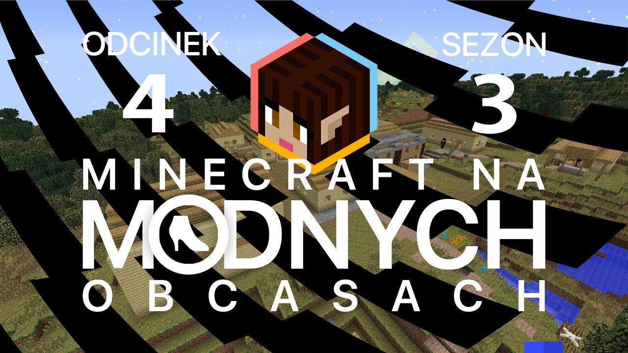 """Minecraft na """"modnych"""" obcasach Sezon III #04 – Oni wrócili!"""