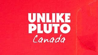 Unlike Pluto - Canada (Pluto Tapes)
