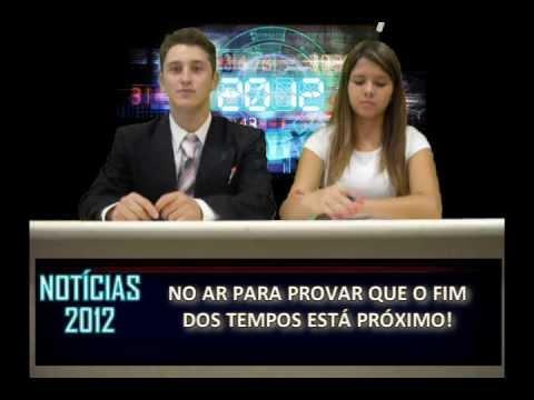 Notícias 2012 - O fim do mundo está próximo!