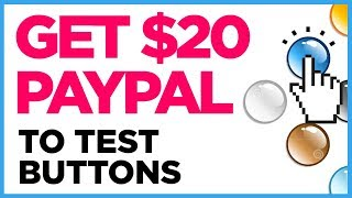 Earn PayPal Money For Testing Buttons **WORLDWIDE**