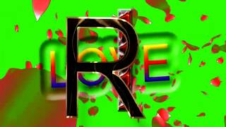 R Love I Letter Green Screen For WhatsApp Status | R & I Love,Effects chroma key Animated Video