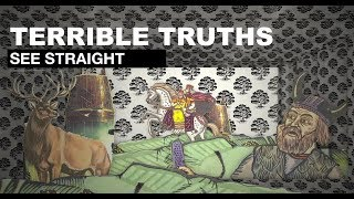 Terrible Truths  - See Straight HD