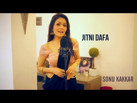 Jitni Dafa  Sonu Kakkar
