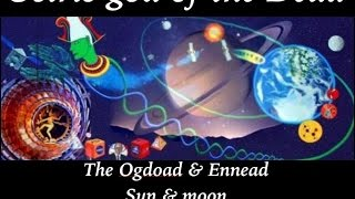 Ogdoad & Ennead ~ Osiris god of Dead Sun Moon & Cern