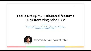 Focus Group #6 - Enhanced features in customizing Zoho CRM