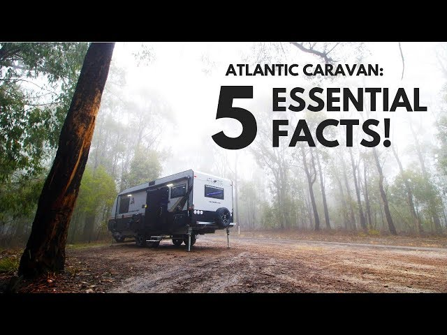 5 Essential Facts About the Atlantic New Generation Caravan