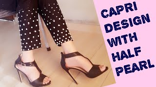 Capri design 2017 cutting and stitching with half pearl