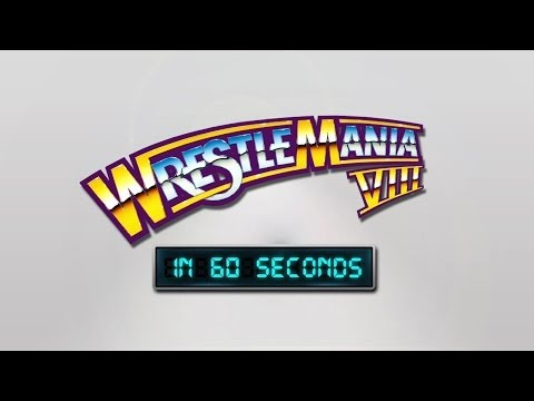 WrestleMania in 60 Seconds: WrestleMania VIII