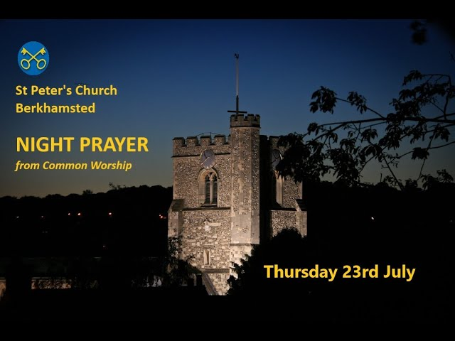 NIGHT PRAYER for the evening of Thursday 23rd July 2020