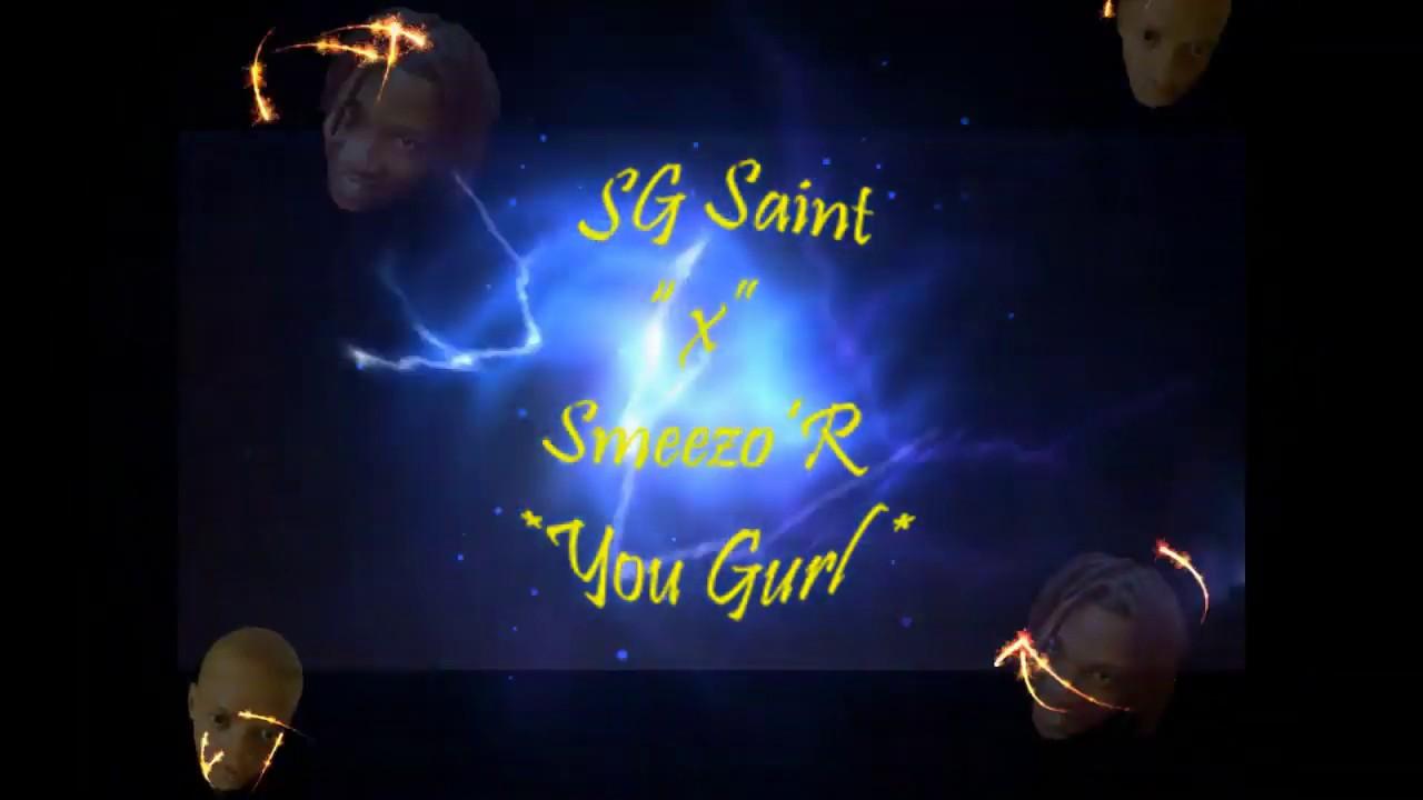 SG Saint & Smeezo'R - You Gurl [Audio]