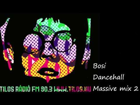 bosi dancehall mix 2 tilos