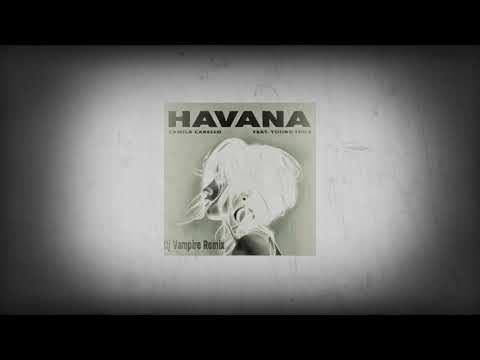 HAVANA   (Dj Vampire Remix)
