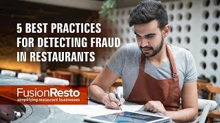 5 Best Practices for Detecting Fraud in Restaurants - FusionResto