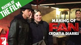 Making of FAN | Croatia Diaries | Shah Rukh Khan(From the by lanes of Delhi to the exotic locations of Croatia, it was an exhilarating & special experience for Shah Rukh Khan & the cast & crew of FAN., 2016-04-20T13:35:42.000Z)