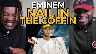 EMINEM - NAIL IN THE COFFIN | FIRST LISTEN (REACTION)